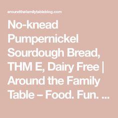 No-knead Pumpernickel Sourdough Bread, THM E, Dairy Free | Around the Family Table – Food. Fun. Fellowship Sourdough Rolls, Rye Flour, Caraway Seeds, Wheat Gluten, Grocery Store, Sugar Free, Dairy Free, Table, Fun