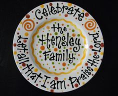 Love this. Celebration plate. Use whenever someone in the family has something to celebrate (good grades, birthday, making a new friend, etc.) Personalized plate Etsy $36.50