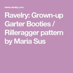 Ravelry: Grown-up Garter Booties / Rilleragger pattern by Maria Sus