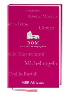 Rom. Eine Stadt in Biographien: MERIAN porträts: Amazon.de: Susanne Wess: Bücher .. für Mutti
