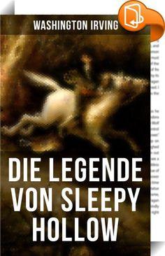 """Die Legende Von Sleepy Hollow    :  Die Legende Von Sleepy Hollow, auch bekannt als Die Sage von der schläfrigen Schlucht, ist eine Erzählung des amerikanischen Schriftstellers Washington Irving (1783-1859), die 1820 als Teil seines """"Skizzenbuchs"""" erschien. Neben Rip Van Winkle aus demselben Band gilt sie als erste Kurzgeschichte der amerikanischen Literatur. Die Geschichte von der nächtlichen Begegnung des Landschulmeisters Ichabod Crane mit einem geisterhaften """"Reiter ohne Kopf"""" ist ..."""