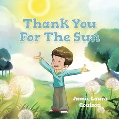 Thank You for the Sun by Jamie Coulson https://www.amazon.ca/dp/177302776X/ref=cm_sw_r_pi_dp_x_oU4hAbFQWP27Q