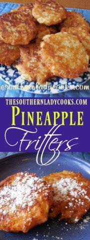 the-southern-lady-cooks-pineapple-fritters - cookies and things - Krapfen Donut Recipes, Fruit Recipes, Sweet Recipes, Dessert Recipes, Cooking Recipes, Chicken Recipes, Cooked Pineapple, Pineapple Recipes, Crushed Pineapple
