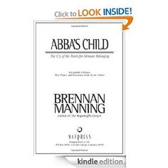 "Downloaded and on my ""to read"" list.    Abba's Child: The Cry of the Heart for Intimate Belonging with Bonus Content"