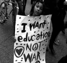 Protester: I Want Education Not War (United for Justice With Peace)