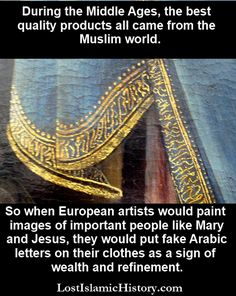 "A phenomenon known as ""Psuedo-Kufic"" swept across Europe in the Middle Ages and Renaissance period. European artists hoped to make Christian paintings look more refined and wealthy, so they would draw fake Arabic letters, imitating the Arabic calligraphy so popular in the Muslim world."
