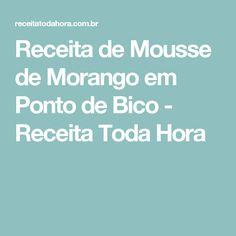 Receita de Mousse de Morango em Ponto de Bico - Receita Toda Hora