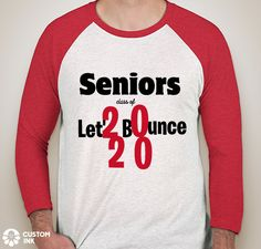 Let'2 b0unce-class of 2020 Senior Class Shirts, Yearbook Class, Graduation Shirts, Graduation Cake, Graduation Ideas, Senior Sweatshirts, Cool Shirt Designs, First Day School, Senior Project