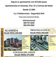 Separa tu apartamento con $10,000 pesos  Apartamentos en Alameda, Prol. 27 y Colinas del Oeste  Desde 2.2 MM  2 y 3 Habitaciones - Seguridad 24/H  Visite nuestro Apartamento Modelo Informaciones 809.701.6440 809.303.2922