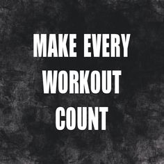 make every workout count http://www.spotebi.com/workout-motivation/make-every-workout-count-training-inspiration-quote/