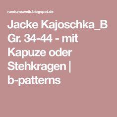 Jacke Kajoschka_B Gr. 34-44 - mit Kapuze oder Stehkragen | b-patterns