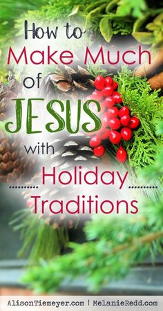 How can we make much of Jesus this holiday season with all of the focus on gifts, trees, cookies, and stockings? Sure, those things are not bad, but we should make sure that our traditions and our celebrations honor Christ - the real reason for the season