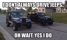 Jeep Oh yes I do....
