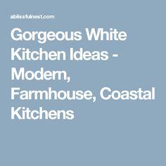 Gorgeous White Kitchen Ideas - Modern, Farmhouse, Coastal Kitchens
