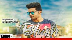 BLUSH  Harshit Datta Latest Punjabi Song 2017 Divine Recordz l Popular Right Now  Thailand