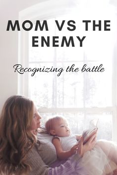 Moms Versus the Enemy. Parent tips on how to stay positive against the enemy whether you are the parent of a baby, toddler, or older kids. This is a Must read