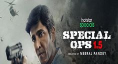 Watch Online Special Ops 1.5 Disney+ Hotstar Webseries (2021) Cast, Wiki, Release Date, Roles, Web Series - Bollywood Dadi