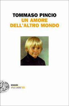 Tommaso Pincio, Un amore dell'altro mondo, Stile Libero Big Book Worms, Idol, Reading, Books, Movie Posters, Movies, Livros, 2016 Movies, Film Poster