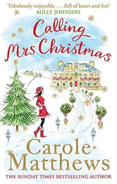 Calling Mrs Christmas (Christmas Fiction) by Carole Matthews https://www.amazon.co.uk/dp/0751545589/ref=cm_sw_r_pi_dp_U_x_cj10AbMPGHD7Q