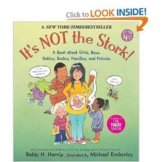 A book that was recommended to me as an age-appropriate way to talk to children about their bodies, sex, and pregnancy.  It also covers appropriate and inappropriate touching, and is recommended for children of all ages without being graphic or too sexual (in a negative way). It's Not the Stork!: A Book About Girls, Boys, Babies, Bodies, Families and Friends (The Family Library)