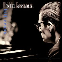 Bill Evans a jazz great!