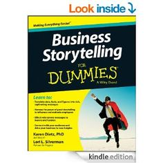 Amazon.com: Business Storytelling For Dummies eBook: Karen Dietz, Lori L. Silverman: Kindle Store