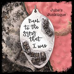 Stamped Vintage Upcycled Spoon Jewelry Pendant Charm - AGED - Found Item - Music Lyrics - Fleetwood Mac - Back To The Gypsy That I Was by JuliesJunktique on Etsy