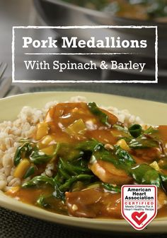 Pork Medallions with Spinach & Barley — This recipe is served over a bed of barley for a restaurant quality dinner that's sure to impress. Heart-Check Certification does not apply to recipes or information reached through links unless expressly stated.