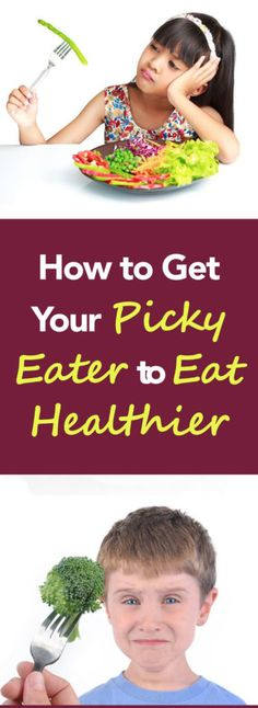How to Get Your Picky Eater to Eat Healthier – Medi Idea