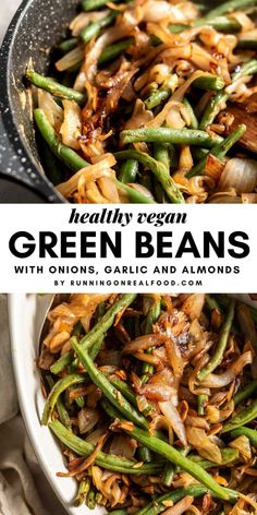 Skillet Green Beans with Onion and Garlic - - A delicious green bean side dish featuring caramelized onions, garlic and toasted slivered almonds. This dish is perfect for Thanksgiving but can be served anytime of year for a light and healthy side. Vegan Side Dishes, Side Dish Recipes, Food Dishes, Onion Side Dish Recipe, Sauteed Green Beans, Garlic Green Beans, Vegetable Recipes, Vegetarian Recipes, Healthy Recipes
