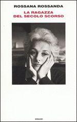 Rossana Rossanda, La ragazza del secolo scorso Einaudi-2006