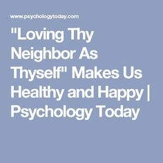 Scientific studies have found that small acts of generosity improve the health and happiness of both the giver and receiver. Love Thy Neighbor, Love Your Neighbour, Jesus Teachings, Psychology Today, Things To Know, I Am Happy, Healthy, How To Make