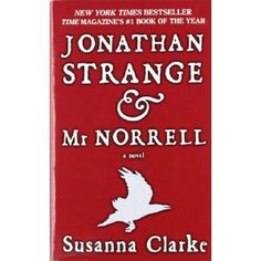 Jonathan Strange & Mr Norrell by Susanna Clarke:  Incredible book, maybe best I've read this year? ♥