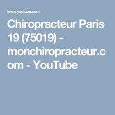 Chiropracteur Paris 19 (75019)  - monchiropracteur.com - YouTube Paris 13, Youtube, Youtubers, Youtube Movies