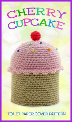 """""""CHERRY CUPCAKE"""" CROCHETED TOILET PAPER COVER ♦ Instructions in """"Amigurumi Toilet Paper Covers"""" by Linda Wright. http://amazon.com/dp/0980092361/"""