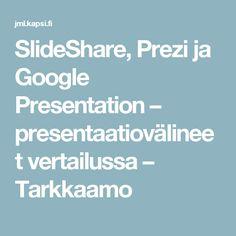 SlideShare, Prezi ja Google Presentation – presentaatiovälineet vertailussa – Tarkkaamo