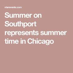 Summer on Southport represents summer time in Chicago