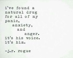 Second Chance Quotes : I've found a natural drug for all of my panic, anxiety, and anger. - Hall Of Quotes Love Quotes For Him, Quotes To Live By, Me Quotes, Soulmate Love Quotes, Quotes To Husband, Perfect Man Quotes, Soul Mate Quotes, Crave You Quotes, Anger Quotes