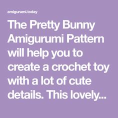 The Pretty Bunny Amigurumi Pattern will help you to create a crochet toy with a lot of cute details. This lovely amigurumi bunny is an ideal Easter gift! Crochet Rabbit Free Pattern, Baby Afghan Crochet Patterns, Crochet Dolls Free Patterns, Free Crochet, Crochet Ideas, Easter Crochet, Crochet Bunny, Crochet Animals, Crochet Toys