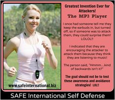 Attackers love distracted people!  DANGERS OF MP3 PLAYERS!