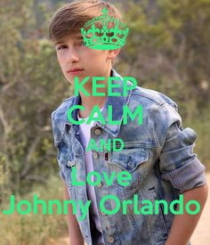 KEEP CALM AND Love Johnny Orlando Poster | rocelle | Keep Calm-o-Matic