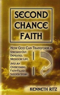 Second Chance Faith (na) by Kenneth Ritz. $1.88. Author: Kenneth Ritz. Publisher: Kenneth Ritz; 1 edition (December 15, 2004). 142 pages. This motivational, easy-to-read book shows how God can transform a stressed-out, defeated, mediocre life into a faith-filled, success story. It is filled with stories and illustrations that encourage and motivate each of us to become all that God has planned for us.                            Show more                               ...