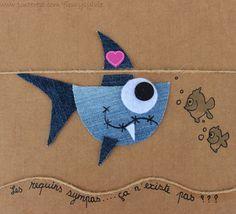Les requins sympas, ça n'existe pas ?? #jeans #recycle http://pinterest.com/fleurysylvie/mes-creas-la-collec/