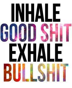 inhale..... exhale