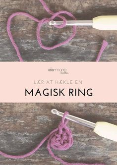 Magisk ring - Trin-for-trin-guide Crochet Round, Diy Crochet, Crochet Top, Magic Ring, Chrochet, Needle And Thread, Couture, Creative Inspiration, Crochet Projects