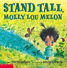 Molly Lou Melon is short, clumsy, has buckteeth, and a voice that sounds like a bullfrog being squeezed by a snake. But still, Molly Lou confronts the class bully.
