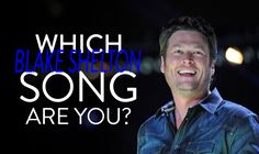 QUIZ: Which Blake Shelton song are you? http://www.countryoutfitter.com/style/quiz-blake-shelton/?lhb=style