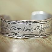 Think on these things scripture bracelet. I wear this all the time!  http://www.myblessingsunlimited.net/KristenP/Products/Default.aspx