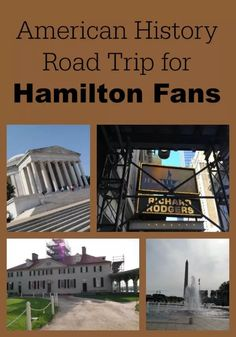 Simple American History Family Vacation Road Trip for Hamilton Fans
