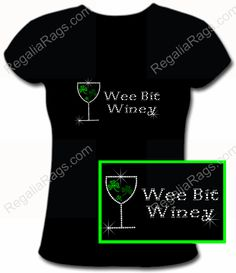 Wee Bit Winey Shamrock Wine Glass Irish Rhinestone Shirt for St. Patty's Day!  http://www.regaliarags.com/WeeBitWiney.htm  More Irish Rhinestone Tees here: http://www.regaliarags.com/irishrhinestoneshirts.htm